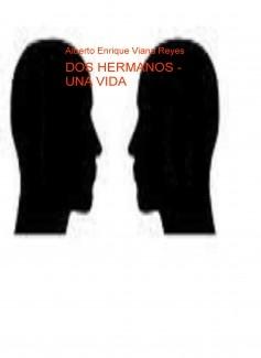 DOS HERMANOS - UNA VIDA