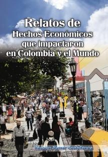 Relatos de hechos económicos que impactaron en colombia y el mundo