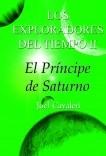 Los Exploradores del Tiempo y el Príncipe de Saturno