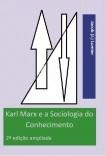 Karl Marx e a Sociologia do Conhecimento - 2ª edição ampliada