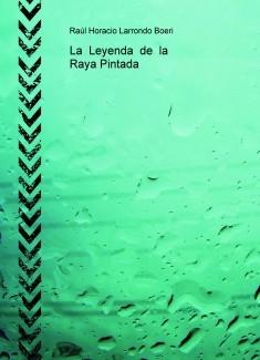La  Leyenda  de  la  Raya Pintada