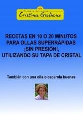 Libro Recetas en 10 o 20 minutos con tu olla superrápida, ¡¡pero sin presión!! tapada con su tapa de cristal., autor Cristina Galiano