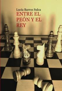 ENTRE EL PEÓN Y EL REY