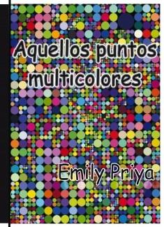 Aquellos puntos multicolores