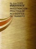 ENSAYO A LA INVESTIGACION PRACTICA DE ACCIDENTES DE TRANSITO