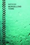 MORGELLONS TOWN