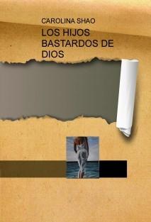 LOS HIJOS BASTARDOS DE DIOS