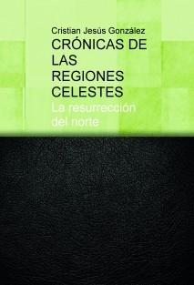 CRÓNICAS DE LAS REGIONES CELESTES, La resurrección del norte