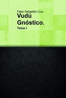 Vudú Gnostico. Tomo 1-