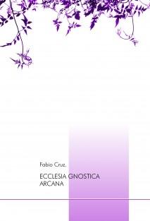 ECCLESIA GNOSTICA ARCANA: Ritual de Misa y Ordenaciones.