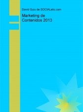Libro Marketing de Contenidos 2013, autor David Guiu Garrigues