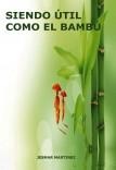 Siendo útil como el Bambú
