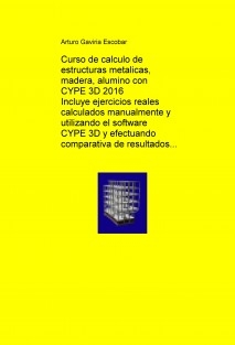 Manual de calculo de estructuras metalicas, madera o aluminio con CYPE 3D 2016