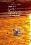 BENITO FEIJOO REVOLUCIONARIO CULTURAL DEL SIGLO XVIII ESPAÑOL
