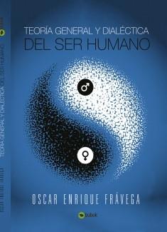 Teoría General y Dialéctica del Ser Humano