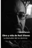 La desnudez del no dominio  Obra y vida de Raúl Silanes