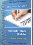 Planificalo y Hazlo Realidad . Libro de ejercicios de Autoconocimiento-Autoentrenamiento .