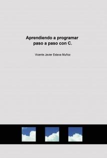 Aprendiendo a programar paso a paso con C.