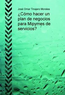 ¿Cómo hacer un plan de negocios para Mipymes de servicios?