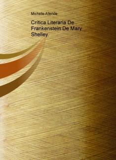 Crítica Literaria De Frankenstein De Mary Shelley. Basado En La Ética Científica
