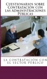 Cuestionarios de Derecho Administrativo. La Contratación con las Administraciones Públicas.