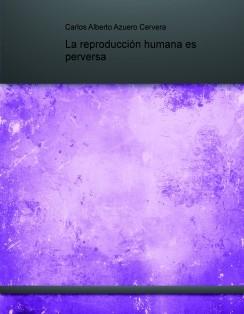 La reproducción humana es perversa