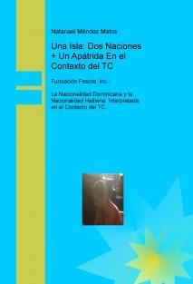 Fundación Fesore, Inc. Una Isla: Dos Naciones + Un Apátrida En el Contexto del TC