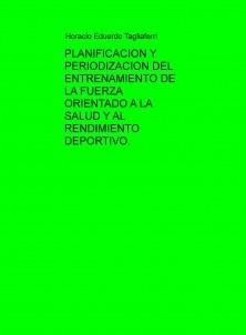 PLANIFICACION Y PERIODIZACION DEL ENTRENAMIENTO DE LA FUERZA ORIENTADO A LA SALUD Y AL RENDIMIENTO DEPORTIVO