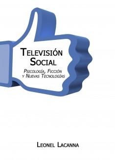 Televisión Social, Psicología, Ficción y Nuevas Tecnologías