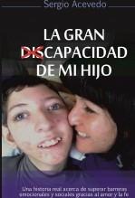 Libro La gran dis-capacidad de mi hijo, autor Sergio Marcelo Acevedo