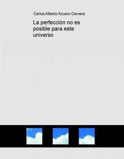 La perfección no es posible para este universo