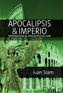 APOCALIPSIS E IMPERIO: INTRODUCCIÓN AL APOCALIPSIS DE JUAN