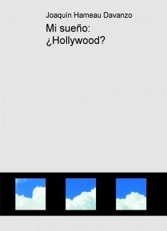 Mi sueño: ¿Hollywood?