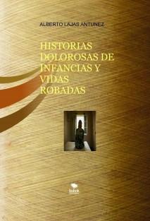 HISTORIAS DOLOROSAS DE INFANCIAS Y VIDAS ROBADAS