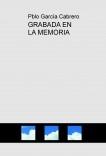 GRABADA EN LA MEMORIA
