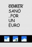 COMER SANO ..POR UN EURO
