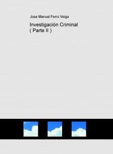 Investigación Criminal ( Parte II )