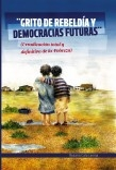 GRITO DE REBELDÍA Y DEMOCRACIAS FUTURAS (Erradicación total y definitiva de la Pobreza)