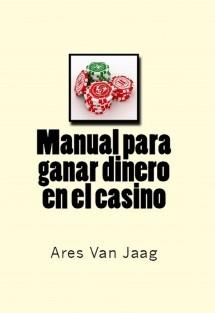 Manual para ganar Dinero en el Casino
