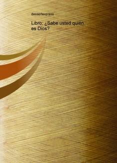 Libro; ¿Sabe usted quién es Dios?