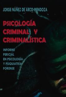 Psicología Criminal y Criminalistica. El Informe pericial en psicología y psiquiatría forense