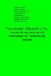 Comunicación, Educación y Tics: manual de recursos para la enseñanza con herramientas digitales