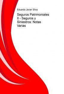 Seguros Patrimoniales II - Seguros y Siniestros: Notas Varias