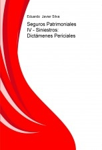 Libro Seguros Patrimoniales IV - Siniestros: Dictámenes Periciales, autor Eduardo Javier Silva