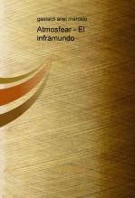 Libro Atmosfear - El inframundo, autor Ariel Marcelo Gastaldi