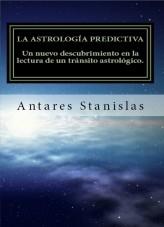 Libro La astrología predictiva.Un nuevo descubrimiento en la lectura de un tránsito astrológico, autor stanislas