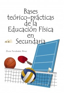 BASES TEÓRICO PRÁCTICAS DE LA EDUCACIÓN FÍSICA EN SECUNDARIA