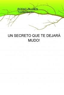 UN SECRETO QUE TE DEJARÁ MUDO!