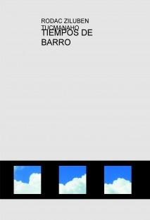TIEMPOS DE BARRO