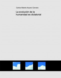 La evolución de la humanidad es dictatorial